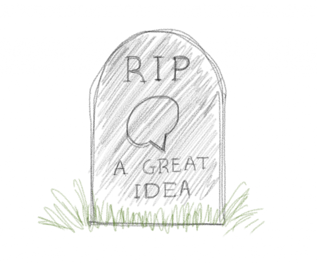 "Gravestone reading ""RIP: A Great Idea"""