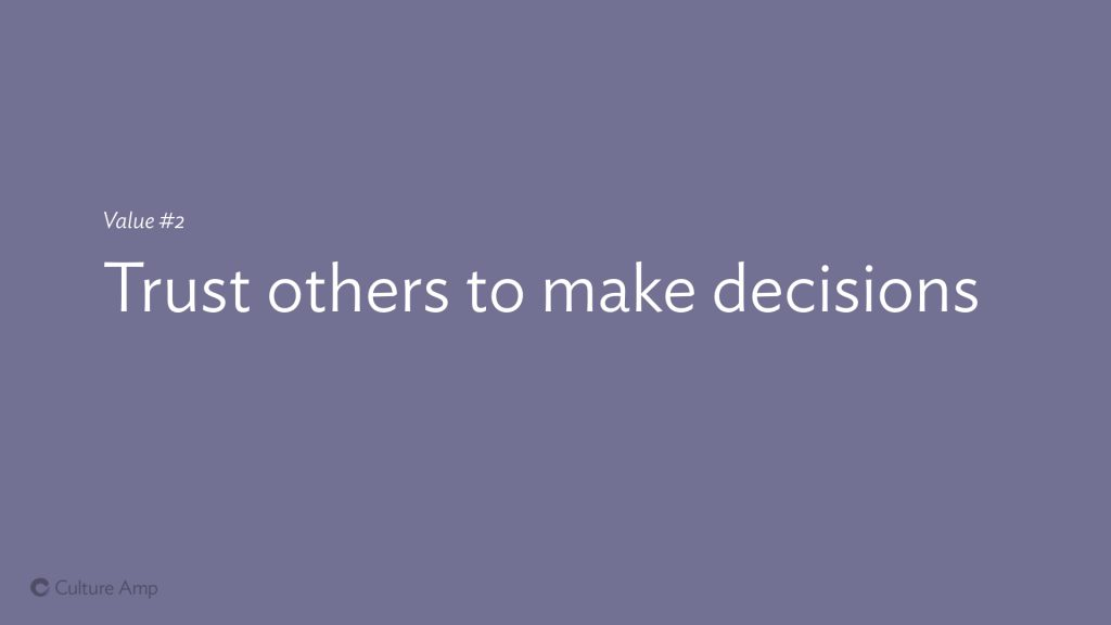 Slide: Value #2 Trust others to make decisions